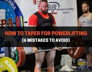 How To Taper For Powerlifting