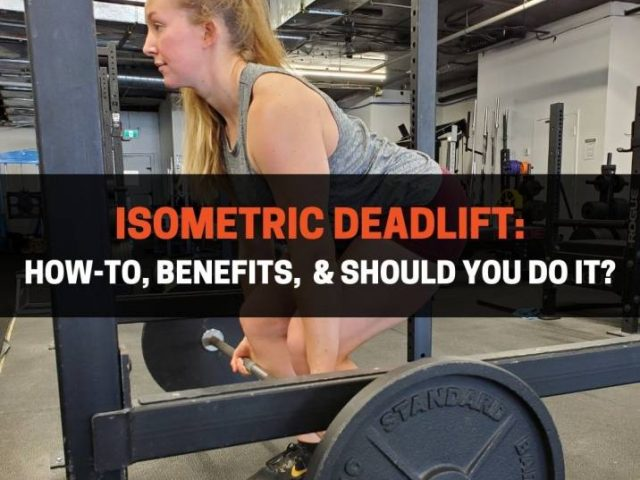 Isometric Deadlift: How-To, Benefits,  & Should You Do It?