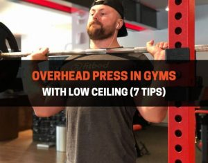 Overhead Press In Gyms With Low Ceiling