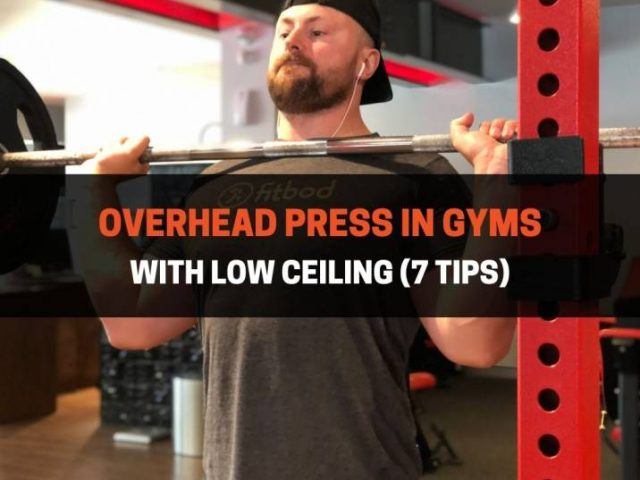 Overhead Press In Gyms With Low Ceiling (7 Tips)