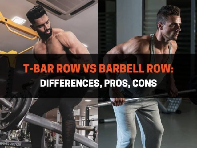T-Bar Row vs Barbell Row: Differences, Pros, Cons