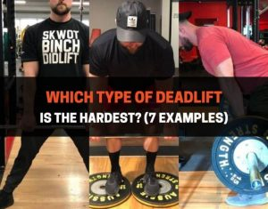 Which Type Of Deadlift Is The Hardest