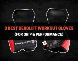 3 Best Deadlift Workout Gloves
