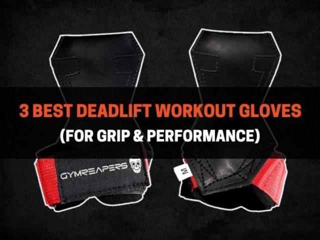 3 Best Deadlift Workout Gloves (For Grip & Performance)