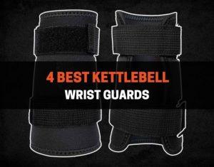 4 Best Kettlebell Wrist Guards4 Best Kettlebell Wrist Guards