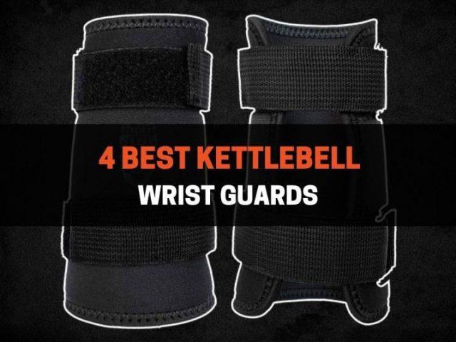 4 Best Kettlebell Wrist Guards in 2021
