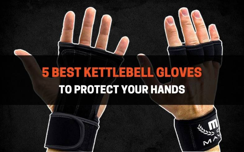 best kettlebell gloves to protect your hands