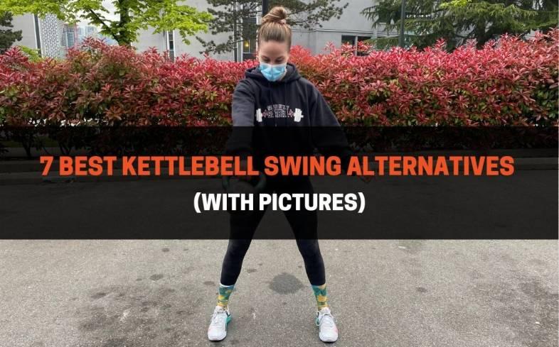 the 7 best kettlebell swing alternatives
