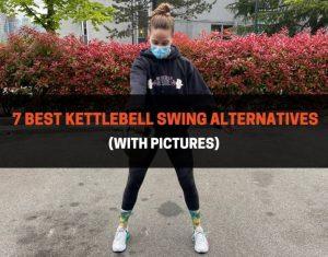 7 Best Kettlebell Swing Alternatives