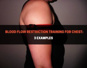 Blood Flow Restriction Training for Chest