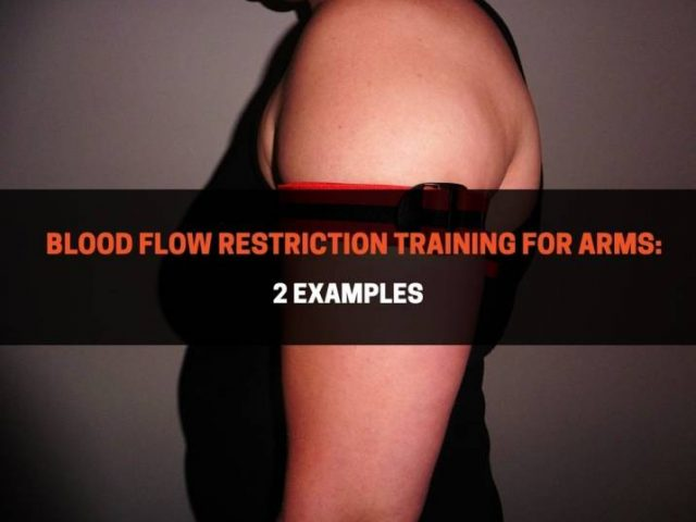Blood Flow Restriction Training for Arms (Complete Guide)