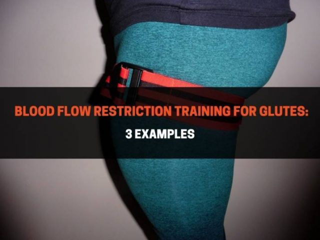 Blood Flow Restriction Training for Glutes (Complete Guide)
