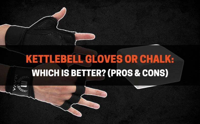 which is better, kettlebell gloves or chalk