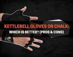 Kettlebell Gloves or Chalk