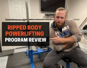 Ripped Body Powerlifting Program Review