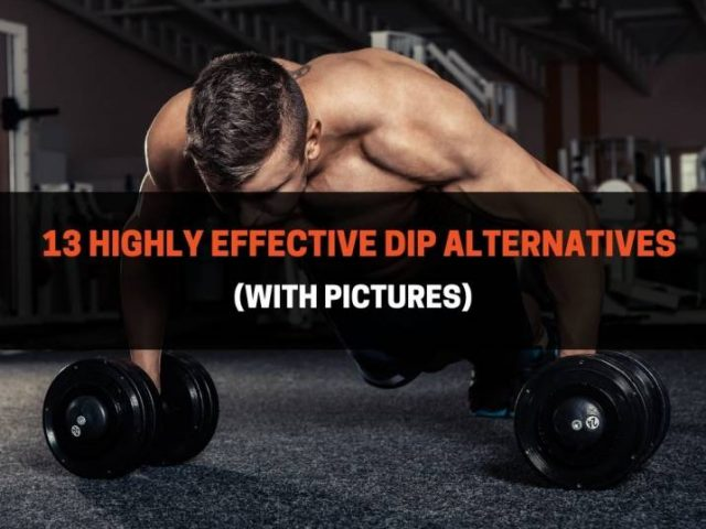 13 Highly Effective Dip Alternatives (With Pictures)