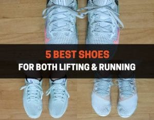 5 Best Shoes for Both Lifting & Running