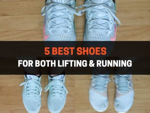 5 Best Shoes for Both Lifting & Running (2021)