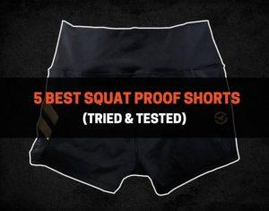 5 Best Squat Proof Shorts