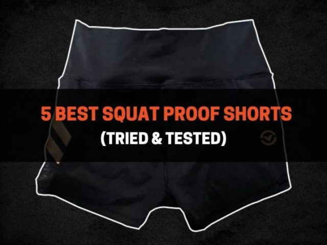 5 Best Squat Proof Shorts (Tried & Tested)