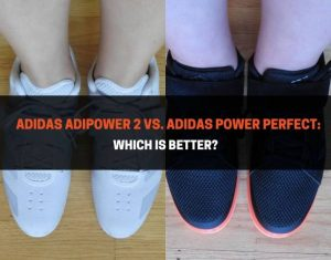 Adidas Adipower 2 vs. Adidas Power Perfect
