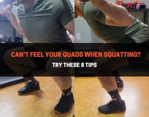 Can't Feel Your Quads When Squatting
