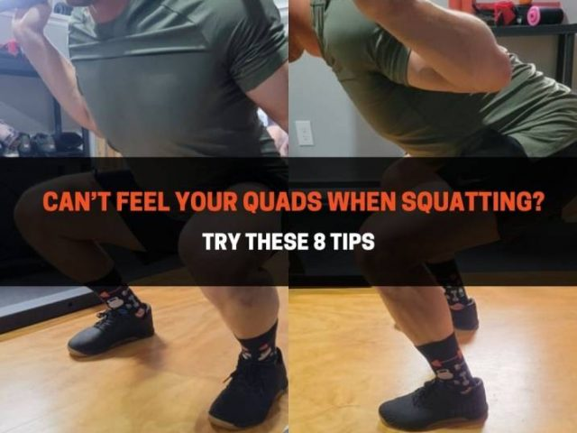 Can't Feel Your Quads When Squatting? Try These 8 Tips