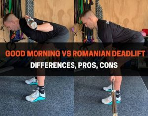 Good Morning vs Romanian Deadlift