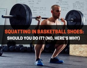 Squatting in Basketball Shoes