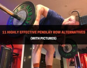 11 Highly Effective Pendlay Row Alternatives