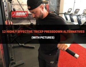 12 Highly Effective Tricep Pressdown Alternatives