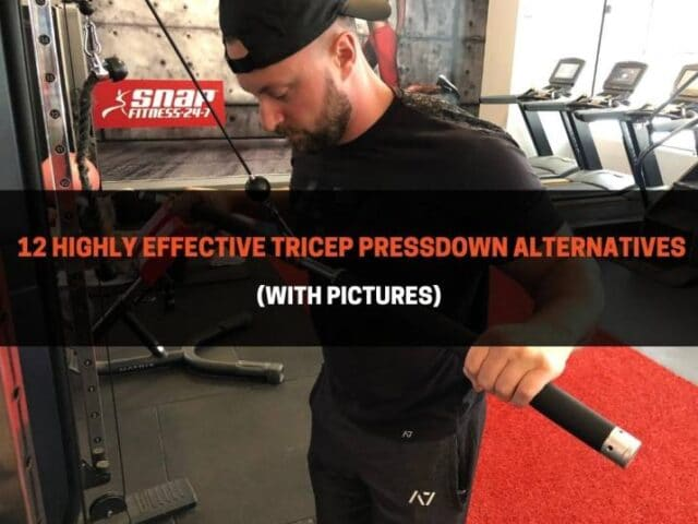 12 Highly Effective Tricep Pressdown Alternatives (With Pictures)