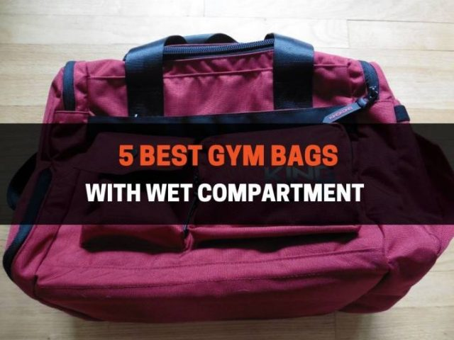 5 Best Gym Bags With Wet Compartment (2021)