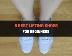5 Best Lifting Shoes for Beginners