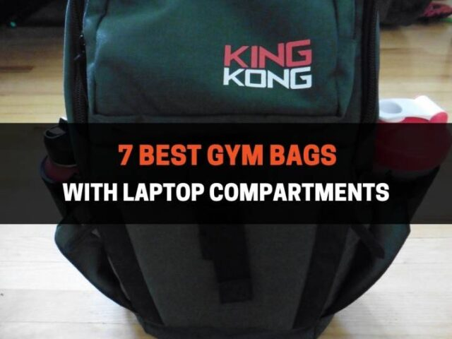 7 Best Gym Bags with Laptop Compartments (2021)