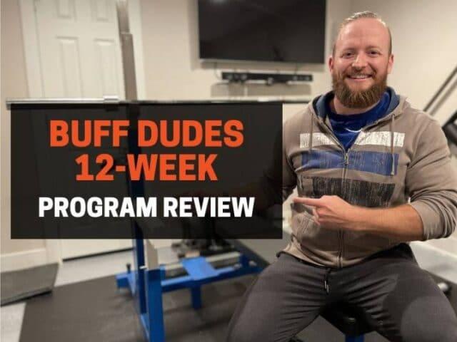 Buff Dudes 12-Week Program Review: Is It Worth It?