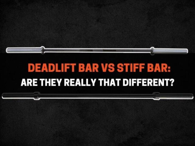 Deadlift Bar vs Stiff Bar: Are They Really THAT Different?