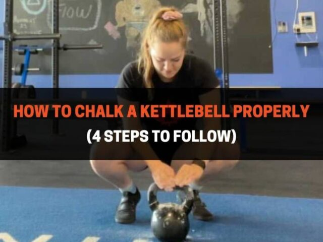 How To Chalk A Kettlebell Properly (4 Steps To Follow)