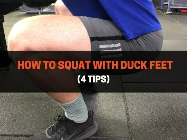 How To Squat With Duck Feet (4 Tips)