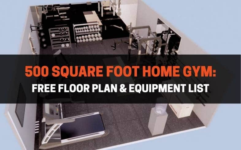 500 square foot home gym: free floor plan and equipment list