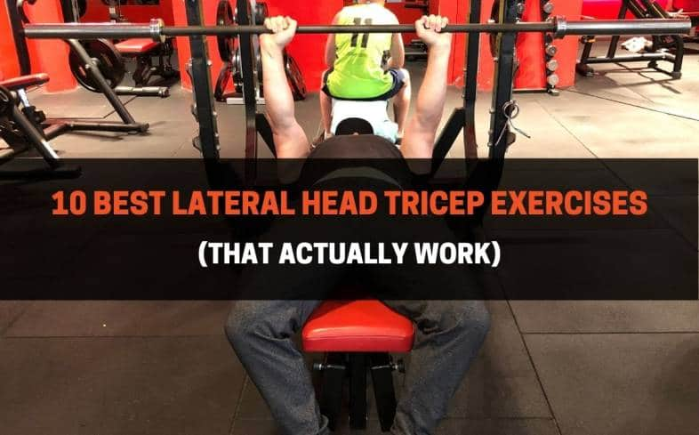the 10 best lateral head tricep exercises