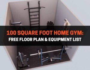 100 Square Foot Home Gym Free Floor Plan & Equipment List