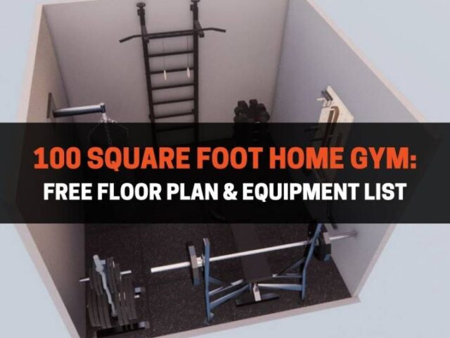 100 Square Foot Home Gym: Free Floor Plan & Equipment List