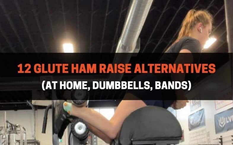 12 glute ham raise alternatives