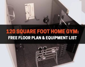 120 Square Foot Home Gym Free Floor Plan & Equipment List