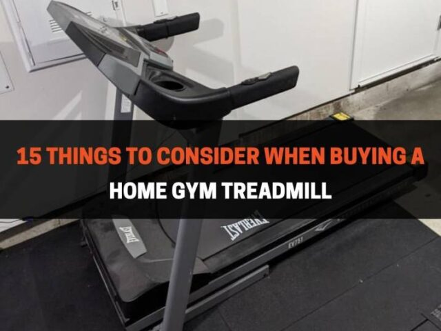 15 Things to Consider When Buying a Home Gym Treadmill