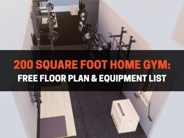 200 Square Foot Home Gym: Free Floor Plan & Equipment List