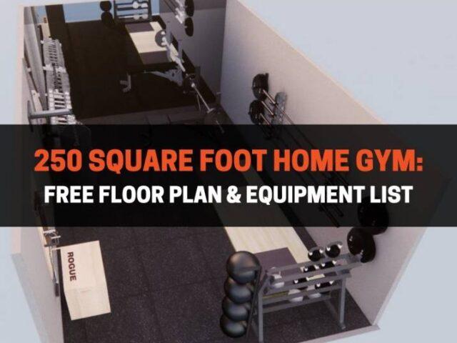 250 Square Foot Home Gym: Free Floor Plan & Equipment List