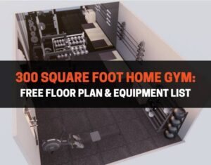 300 square foot home gym free floor plan and equipment list