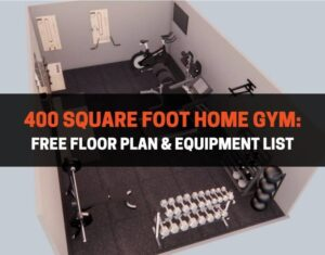 400 square foot home gym: free floor plan and equipment list